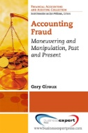 Accounting Fraud : Maneuvering and Manipulation, Past and Present