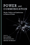 Power and Communication: Media, Politics and Institutions in Times of Crisis