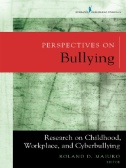 Book cover of Perspectives on Bullying : Research on Childhood, Workplace, and Cyberbullying - click to open book in a new window