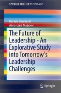 The Future of Leadership - An Explorative Study Into Tomorrow's Leadership Challenges
