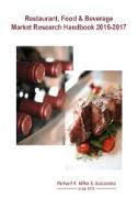 Cover Art for Restaurant, Food & Beverage Market Research Handbook 2016-2017 by Miller, Richard K. Washington, Kelli D. Richard K. Miller & Associate