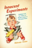 Innocent Experiments : Childhood and the Culture of Popular Science in the United States
