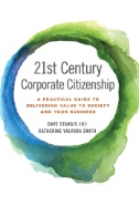 21st Century Corporate Citizenship : A Practical Guide to Delivering Value to Society and Your Business