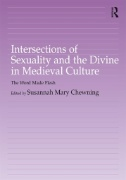 Intersections of Sexuality and the Divine in Medieval Culture : The Word Made Flesh