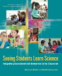 Seeing Students Learn Science : Integrating Assessment and Instruction in the Classroom