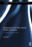 Adolescents and Their Social Media Narratives : A Digital Coming of Age