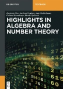 Algebra and Number Theory : A Selection of Highlights