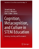 Cognition, Metacognition, and Culture in STEM Education : Learning, Teaching and Assessment