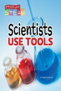 Scientists Use Tools