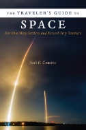 The Traveler's Guide to Space: For One-Way Settlers and Round-Trip Tourists