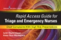 Rapid Access Guide for Triage and Emergency Nurses : Chief Complaints with High Risk Presentations