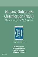 Nursing Outcomes Classification (NOC) - E-Book : Measurement of Health Outcome