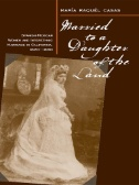 "Picture of book cover for ""Married to a Daughter of the Land: Spanish-Mexican Women and Interethnic Marriage in California, 1820-1880"""