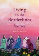 Living on the Borderlines: Stories