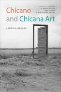 Chicano and Chicana art : a critical anthology