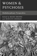Women & Psychosis : Multidisciplinary Perspectives