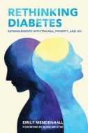 cover of ebook titled Rethinking Diabetes: Entanglements with Trauma, Poverty, and HIV