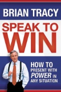 Speak to Win: How to Present with Power in Any Situation Image