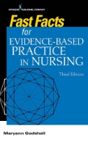 Fast Facts for Evidence-Based Practice in Nursing, Third Edition