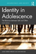 Identity in Adolescence 4e : The Balance Between Self and Other
