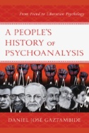 A People's History of Psychoanalysis : From Freud to Liberation Psychology