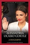 Alexandria Ocasio-Cortez: A Biography