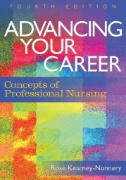 Advancing your Career: Concepts of Professional Nursing, 4th ed.
