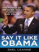 Say It Like Obama: The Power of Speaking with Purpose and Vision Image