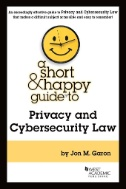A Short & Happy Guide to Privacy and Cybersecurity Law