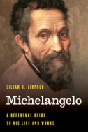 Michelangelo : A Reference Guide to His Life and Works