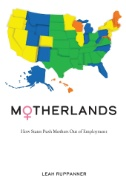 Motherlands : How States Push Mothers Out of Employment