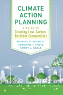 Climate Action Planning : A Guide to Creating Low-Carbon, Resilient Communities