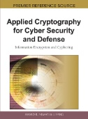 Applied Cryptography for Cyber Security and Defense : Information Encryption and Cyphering