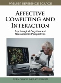 Affective Computing and Interaction: Psychological, Cognitive and Neuroscientific Perspectives Image