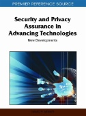 Security and Privacy Assurance in Advancing Technologies: New Developments