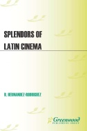 """Picture of book cover for """"Splendors of Latin Cinema"""""""