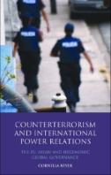 Counterterrorism and International Power Relations : The EU, ASEAN and Hegemonic Global Governance