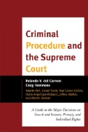 Criminal Procedure and the Supreme Court: A Guide to the Major Decisions on Search and Seizure, Privacy, and Individual Rights Image