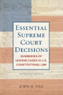 Essential Supreme Court Decisions: Summaries of Leading Cases in U.S. Constitutional Law Image