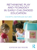 Rethinking Play and Pedagogy in Early Childhood Education: Concepts, Contexts and Cultures Image