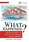 What Happened?: An Encyclopedia of Events That Changed America Forever Image