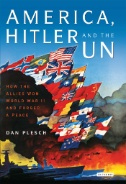 America, Hitler and the UN: How the Allies Won World War II and a Forged Peace