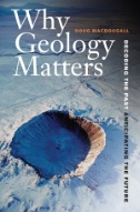 Front cover image for Why geology matters : decoding the past, anticipating the future