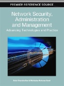Network Security, Administration, and Management: Advancing Technology and Practice