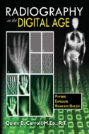 Radiography in the Digital Age : Physics, Exposure, Radiation Biology Image