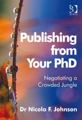 Publishing From Your PhD : Negotiating a Crowded Jungle