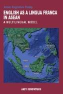 English As a Lingua Franca in ASEAN : A Multilingual Model