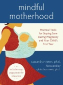 Book cover for Mindful Motherhood: Practical Tools for Staying Sane During Pregnancy and Your Child's First Year
