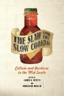 The Slaw and the Slow Cooked : Culture and Barbecue in the Mid-south Image