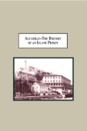 Alcatraz--The History of an Island Prison by Donna Van Raaphorst